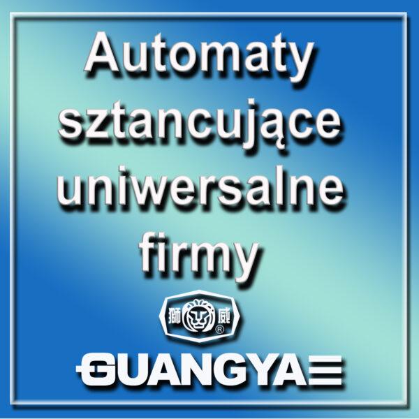 Automaty sztancujące uniwersalne firmy GUANGYA