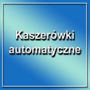 Kaszerówki automatyczne