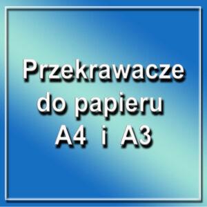 Przekrawacze do papieru A4 i A3