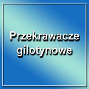 Przekrawacze gilotynowe