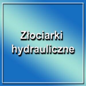 Złociarki hydrauliczne