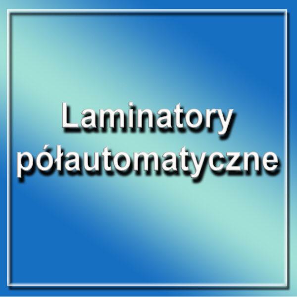 Laminatory półautomatyczne