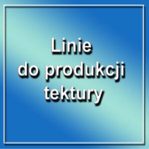 Linie do produkcji tektury