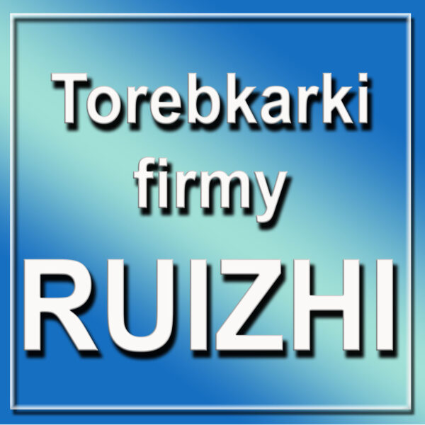 Torebkarki firmy RUIZHI